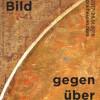Dem Bild gegenüber, 22.10.17-28.01.18, Draiflessen Collection
