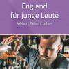 England für junge Leute – Urlaub, Jobben, Leben