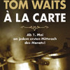 Tom Waits à la carte – Franz de Bÿl + Band im ART Stalker Berlin