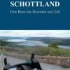 Motorrad-Roadtrip ? neues  Reisebuch entführt in die schottischen Highlands